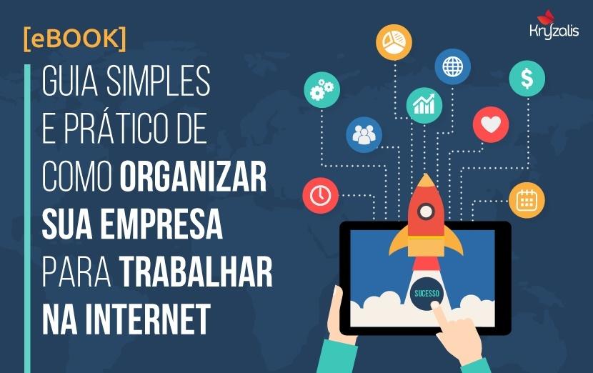 Ebook - Guia simples e prático de como organizar sua empresa para trabalhar na internet